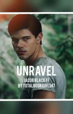 UNRAVEL-Jacob Black FF by morningflowers247