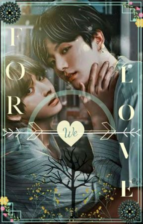 For Love - Taekook // Vkook [ On Hold ] - Two Main Character