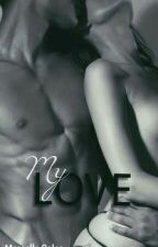 My love by MarcelleSales