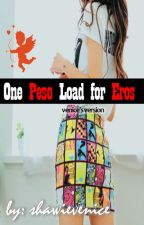 One Peso Load for Eros by shawievenice