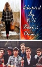 Adopted By O2l Book2:Choose by Hayhaydream