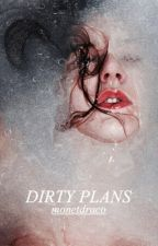 Dirty Plans {Book 2} by acolorblue