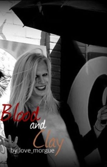 Blood and Clay (A Mister Morgue Fan-Fiction)