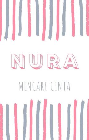 Nura, Mencari Cinta  by wafaastar