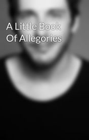 A Little Book Of Allegories by Adam_Michael_Barck