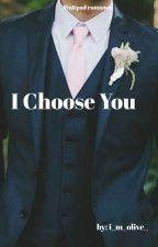 I Choose You by i_m_olive_