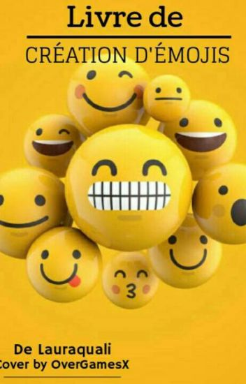 Livre De Creation D Emoji Aquali It S Me Wattpad
