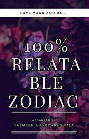 100% relatable zodiac  by Smart_writer_yahoo