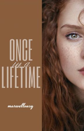 Once in a Lifetime by marwellousy