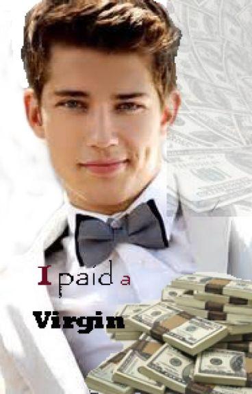 I Paid A Virgin
