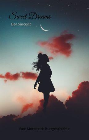 Sweet Dreams - Eine Mondreich Kurzgeschichte by BeaSarcevic