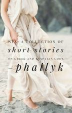 Nyx. A collection of Short Stories of greek and Egyptian gods by phallyk