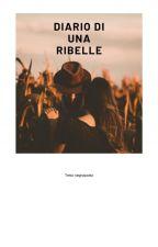 Diario di un amore ribelle by DGautrice