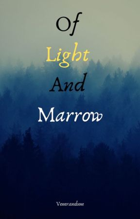 Of Light And Marrow by Smol_Satan-chan