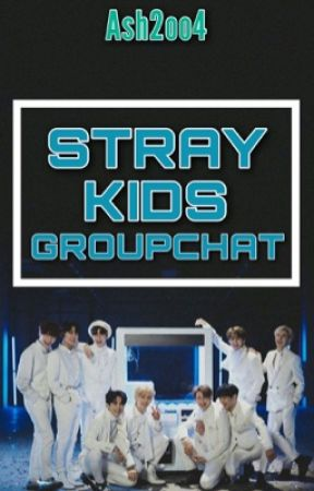 Stray Kids Groupchat by Ash2oo4