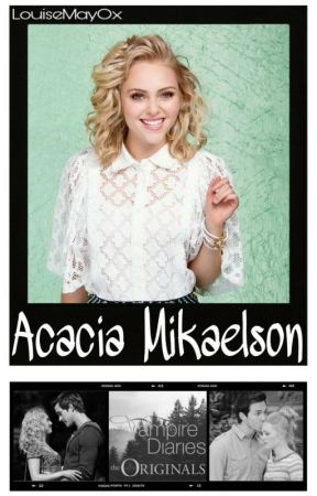 """♔ ACACIA MIKAELSON - KAI PARKER   """" TVD x TO """" by LouiseMayOx"""