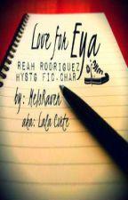 Love for Eya(Reah Rodriguez)----HYSTG fic.char by MeIsRaven