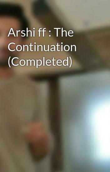 Arshi ff : The Continuation - Sammie Rajput - Wattpad