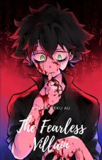 Deku: The Fearless Villain (AU) by Shadow_Hybrid
