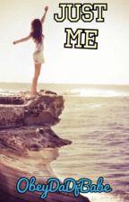 Just Me by ObeyDaDjBabe
