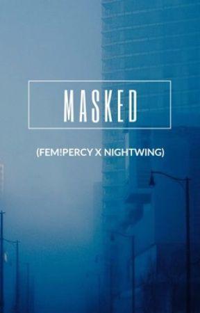 Masked (fem!Percy x Nightwing) by acrazedwriter
