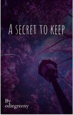 A secret to keep by odiegreeny