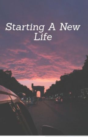 Starting A New Life  by kthekitty1447
