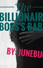 The Billionaire Boss's Baby by Junebug227