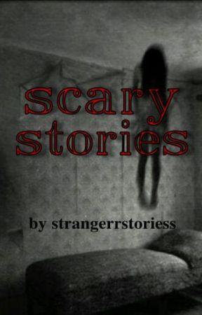 😱💀𝐬𝐜𝐚𝐫𝐲 𝐬𝐭𝐨𝐫𝐢𝐞𝐬💀😱 by strangerrstoriess