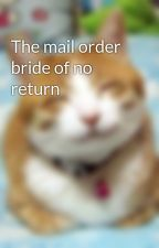 The mail order bride of no return by epigramman