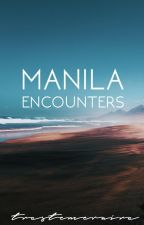 Manila Encounters by trestemeraire