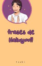 Frases de Haikyuu!! by -akabane