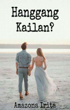Hanggang Kailan? (ON-GOING)  by amazona_irita