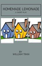 Homemade Lemonade (A Short Play) by willtran42