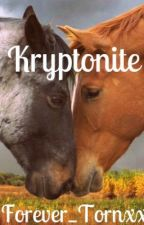 Kryptonite(A Harry Styles Fan Fic) by Forever_Tornxx