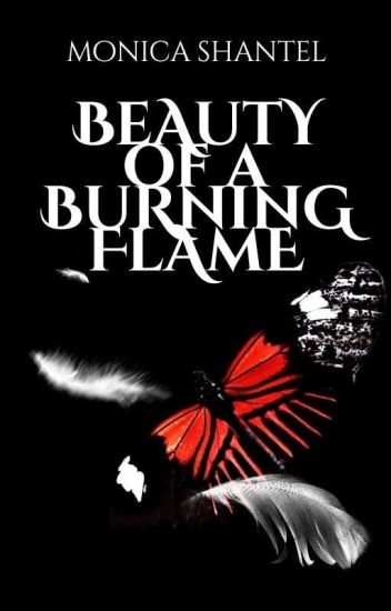 Beauty of a Burning Flame (Book #2)