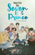 Saved By The Seven Hot Prince [BTSxARMY] by etrininini