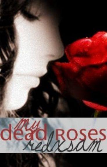 My Dead Roses (M.I.P. 2)