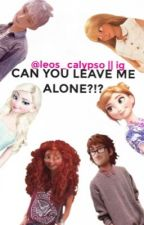 Can you leave me alone?!? (With Jelsa) by leos_calypso