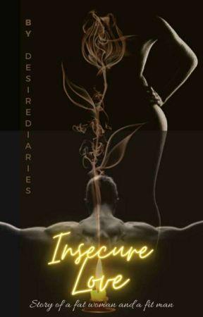 Insecure Love. by desirediaries