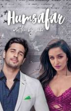 Humsafar : From Hate To Love ~ SIDSHRA FF [ ✔️ ] by -magicalwriting