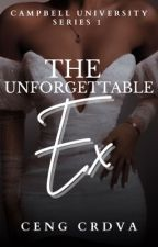 The Unforgettable Ex (Campbell Series 1) by CengCrdva