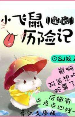 Đọc truyện Tiểu Phi Chuột Trải Qua Nguy Hiểm Ký - SJ Giảo Nhi