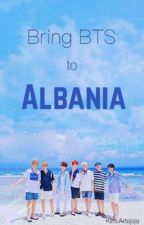 Bring BTS to Albania 🇦🇱  by seokjinie_jungkook