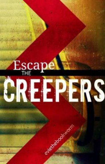 Escape the Creepers by eviethebookworm