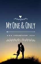 My One &Only (Percabeth AU) by SweetChamp123