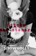 Sticks and stoners by SnowHolly