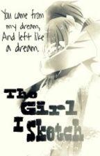 The Girl I Sketch (FINISH) by xMomoiro