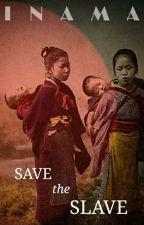 Save The Slave by EA_INAMA