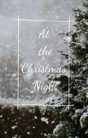 At the Christmas Night | Seria Świąteczna | część 1 by PoProstuDominika